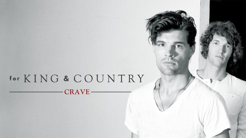 For King & Country: Crave